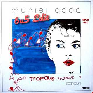 Muriel Dacq  Tropique (6u5 Edit) 320kbs