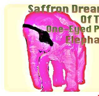 Saffron Dreams Of The One Eyed Pink Elephant - By Davitt
