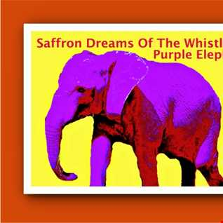 Saffron Dreams Of The Whistling Purple Elephant By Davitt