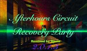 Afterhours Circuit Recovery Party 2013 Davitt Remixed