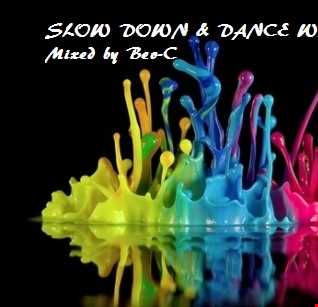 Slow Down & Dance With Me