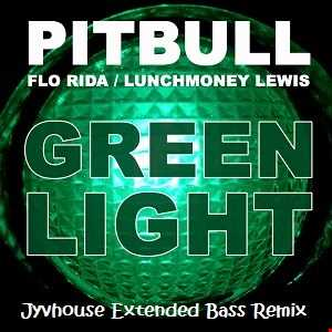 Pitbull ft Flo Rida   Greenlight (Jyvhouse Extended Bass Remix)