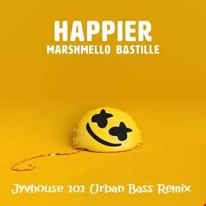 Marshmello & Bastille   Happier (Jyvhouse 101 Urban Bass Remix)