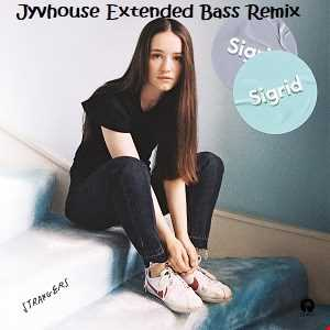 Sigrid   Strangers (Jyvhouse Extended Bass Remix)