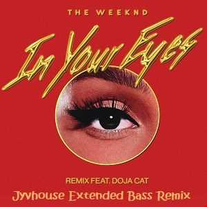 The Weeknd ft Doja Cat   In Your Eyes (Jyvhouse Extended Bass Remix)