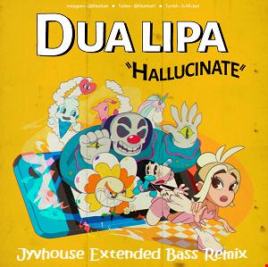 Dua Lipa   Hallucinate (Jyvhouse Extended Bass Remix)