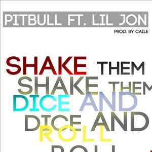 Pitbull ft Lil Jon   Shake Them Dice & Roll (Jyvhouse Extended Mix)