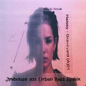 Halsey   Graveyard (Jyvhouse 101 Urban Bass Remix)