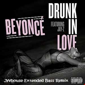 Beyonce   Drunk In Love (Jyvhouse Extended Bass Remix)
