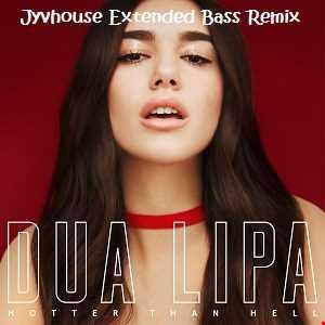 Dua Lipa   Hotter Than Hell (Jyvhouse Extended Bass Remix)