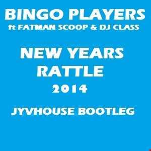 Bingo Players v Fatman Scoop & DJ Class   New Years Rattle (Jyvhouse Bootleg Non Countdown)