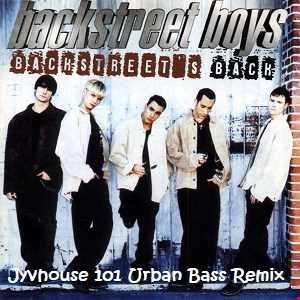 Backstreet Boys   Backstreets Back (Everybody) (Jyvhouse 101 Urban Bass Remix)