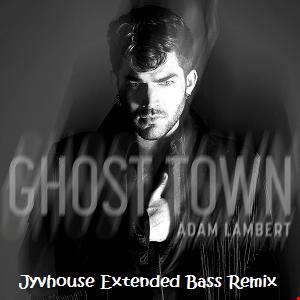 Adam Lambert   Ghost Town (Jyvhouse Extended Bass Remix)