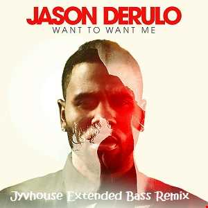 Jason Derulo   Want To Want Me (Jyvhouse Extended Bass Remix)
