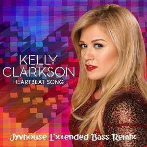 Kelly Clarkson   Heartbeat Song (Jyvhouse Extended Bass Remix)
