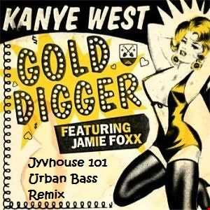 Kanye West   Gold Digger (Jyvhouse 101 Urban Bass Remix)