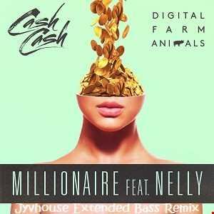 Cash Cash & Digital Farm Animals ft Nelly   Millionaire (Jyvhouse Extended Bass Remix)