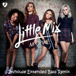 Little Mix   Move (Jyvhouse Extended Bass Remix)