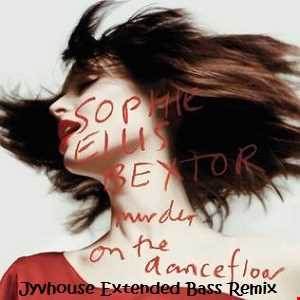 Sophie Ellis Bextor   Murder On The Dancefloor (Jyvhouse Extended Bass Remix)