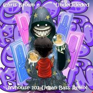 Chris Brown   Undecided (Jyvhouse 101 Urban Bass Remix)