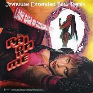 Lady Gaga & Ariana Grande   Rain On Me (Jyvhouse Extended Bass Remix)