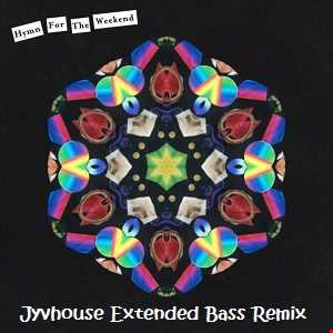 Coldplay   Hymn For The Weekend (Jyvhouse Extended Bass Remix)