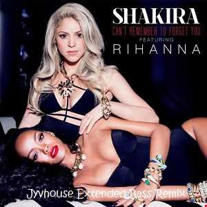 Shakira ft Rihanna   Cant Remember To Forget You (Jyvhouse Extended Bass Remix)