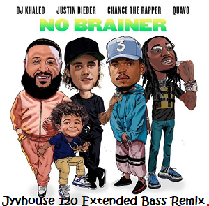 DJ Khaled ft Justin Bieber, Chance - No Brainer (Jyvhouse 120 Extended Bass Remix)