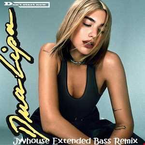 Dua Lipa   Dont Start Now (Jyvhouse Extended Bass Remix)