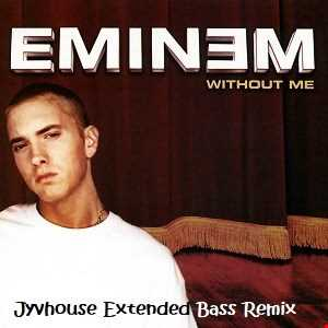 Eminem   Without Me (Jyvhouse Extended Bass Remix)
