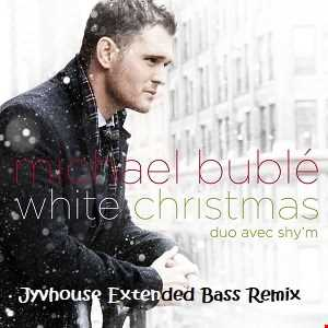 Michael Buble ft Shania Twain   White Christmas (Jyvhouse Extended Bass Remix)