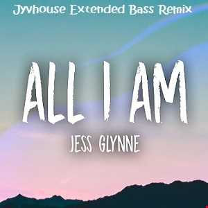 Jess Glynne   All I Am (Jyvhouse Extended Bass Remix)