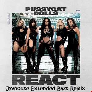 Pussycat Dolls   React (Jyvhouse Extended Bass Remix)