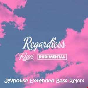 Raye & Rudimental   Regardless (Jyvhouse Extended Bass Remix)