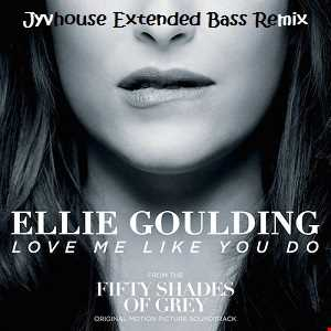 Ellie Goulding   Love Me Like You Do (Jyvhouse Extended Bass Remix)