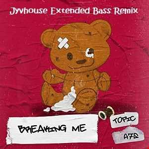 Topic & A7S   Breaking Me (Jyvhouse Extended Bass Remix)