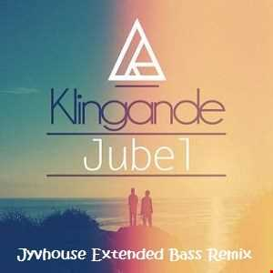Klingande   Jubel (Jyvhouse Extended Bass Remix)