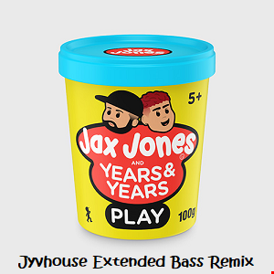 Jax Jones ft Years & Years   Play (Jyvhouse Extended Bass Remix)