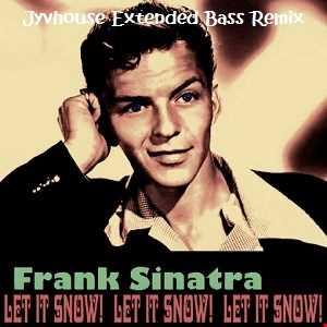 Frank Sinatra   Let It Snow (Jyvhouse Extended Bass Remix)