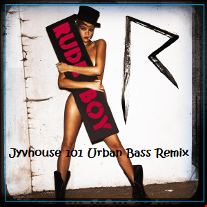 Rihanna   Rudeboy (Jyvhouse 101 Urban Bass Remiix)
