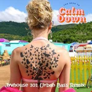 Taylor Swift   You Need To Calm Down (Jyvhouse 101 Urban Bass Remix)