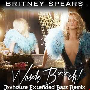 Britney Spears   Work Bitch (Jyvhouse Extended Bass Remix)