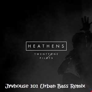 21 Pilots   Heathens (Jyvhouse 101 Urban Bass Remix)