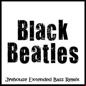 Rae Sremmurd ft Gucci Mane   Black Beatles (Jyvhouse Extended Bass Remix)