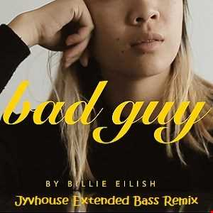 Billie Eilish   Bad Guy (Jyvhouse Extended Bass Remix)