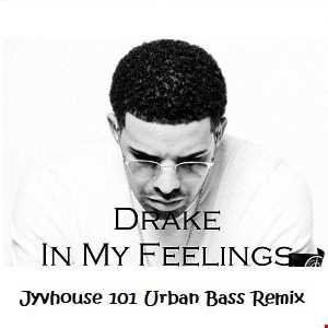 Drake   In My Feelings (Jyvhouse 101 Urban Bass Remix)