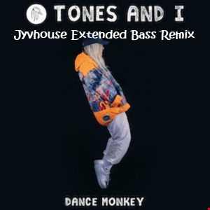 Tones & I   Dance Monkey (Jyvhouse Extended Bass Remix)