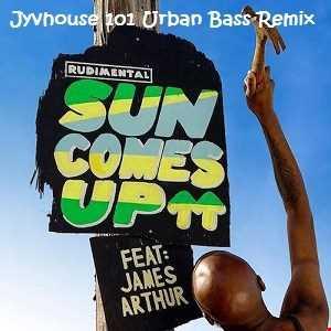 Rudimental ft James Arthur   Sun Comes Up (Jyvhouse 101 Urban Bass Remix)