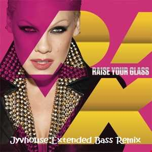 Pink   Raise Your Glass (Jyvhouse Extended Bass Remix)