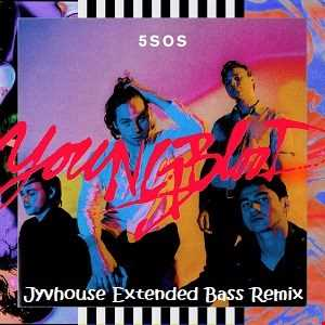 5 Seconds Of Summer   Youngblood (Jyvhouse Extended Bass Remix)